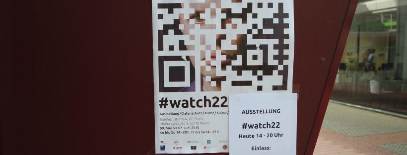 #watch22 - Ausstellung/Datenschutz/Kunst/Kultur - in Mainz!