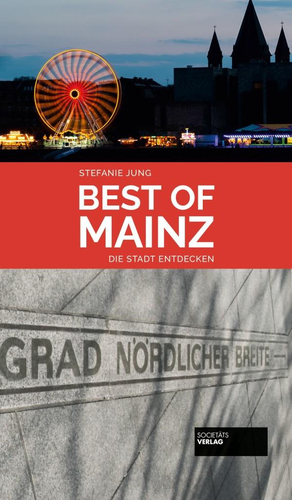 Der Insider-Guide Best of Mainz erscheint im Herbst 2015 im Societäts-Verlag Frankfurt