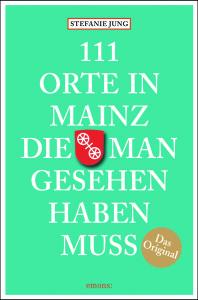 Cover des Buches 111 Orte in Mainz, die man gesehen haben muss.