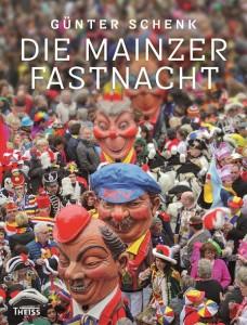 Günter Schenk. Die Mainzer Fastnacht.
